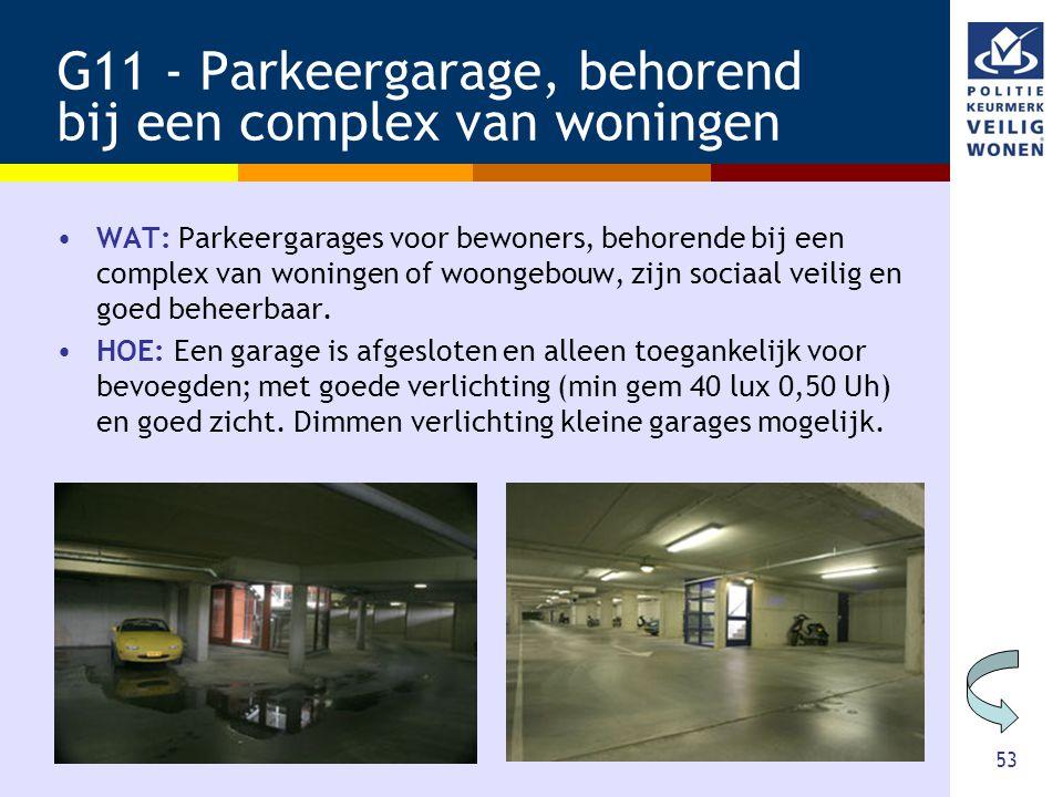 53 G11 - Parkeergarage, behorend bij een complex van woningen •WAT: Parkeergarages voor bewoners, behorende bij een complex van woningen of woongebouw