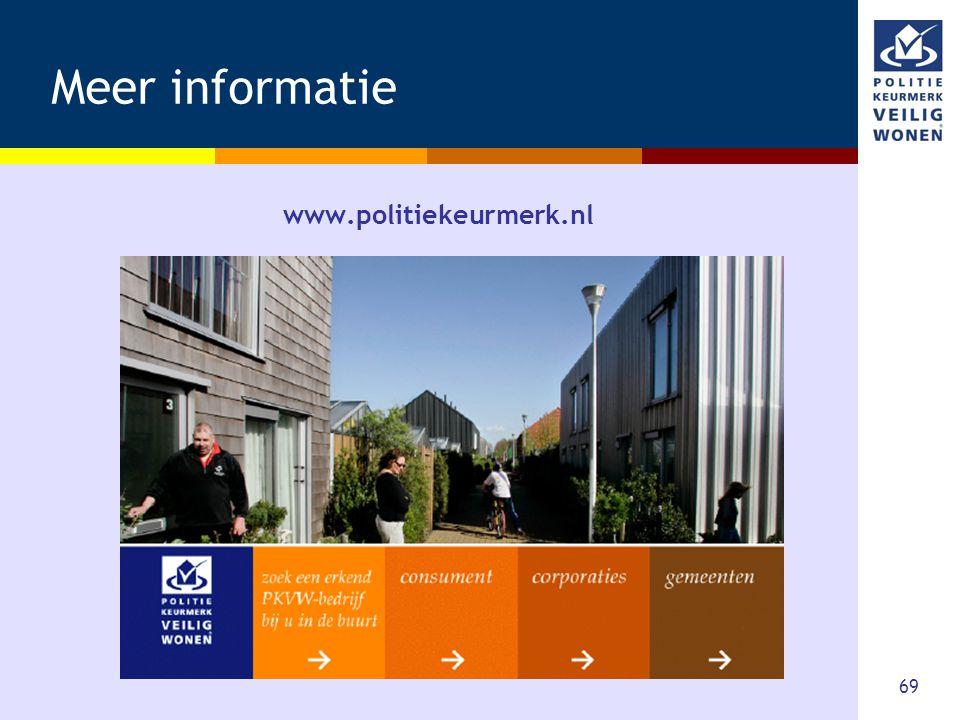 69 Meer informatie www.politiekeurmerk.nl