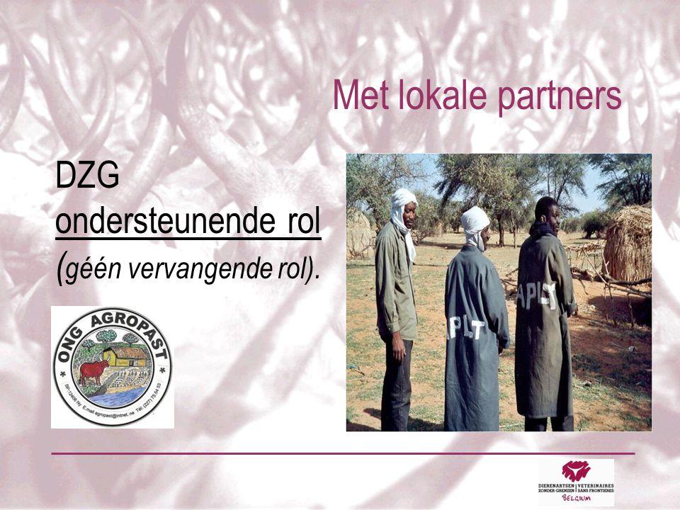 Met lokale partners DZG ondersteunende rol ( géén vervangende rol).