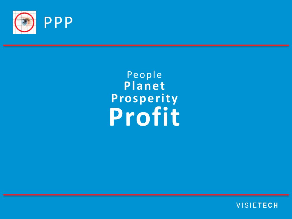 PPP VISIE TECH People Planet Prosperity Profit