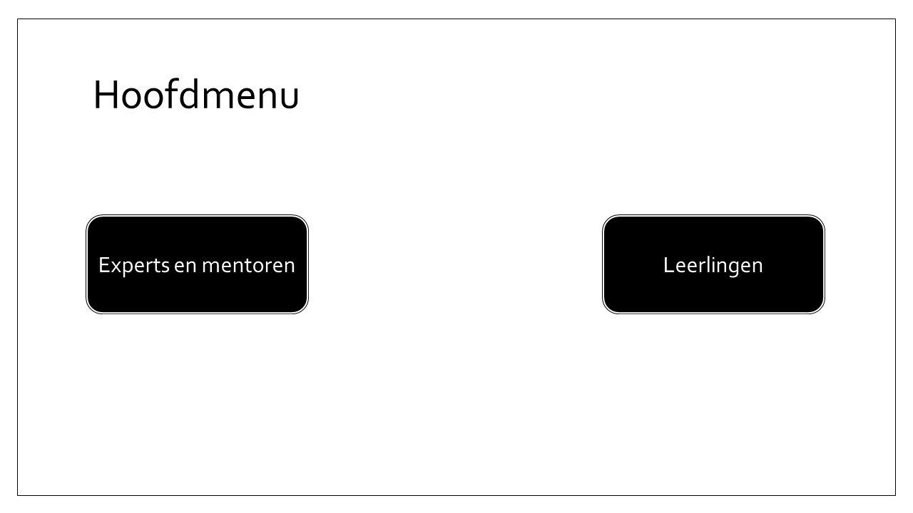 Experts en mentorenLeerlingen Hoofdmenu