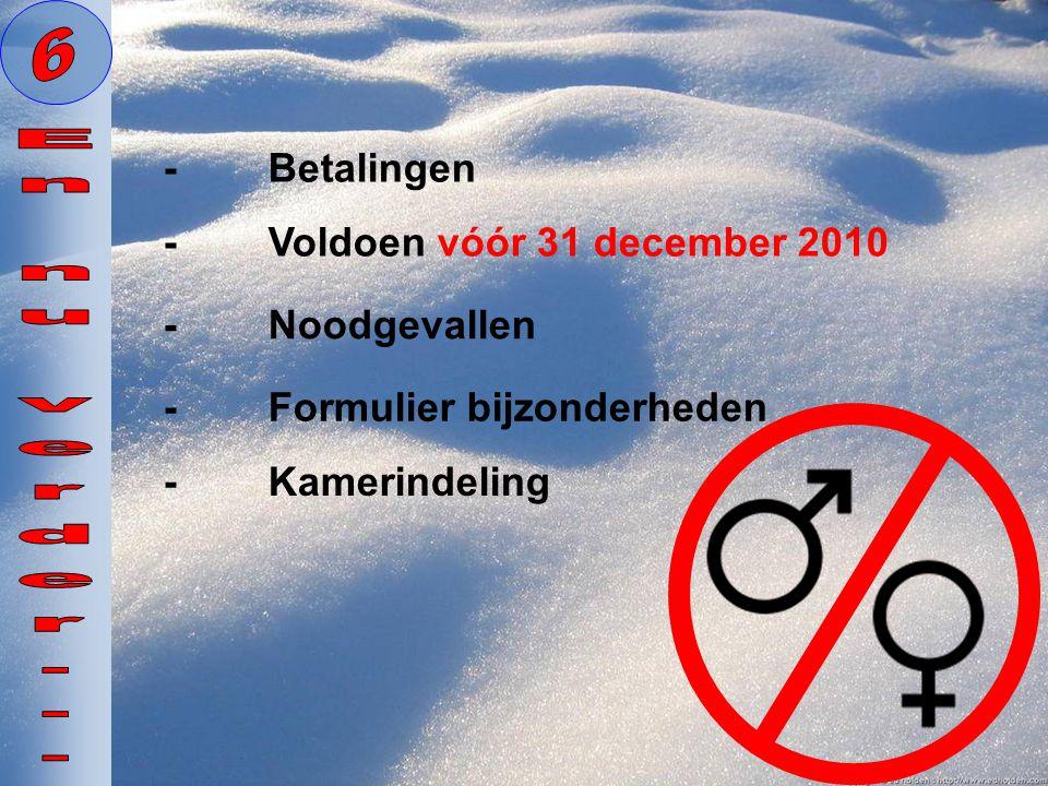 -Betalingen -Formulier bijzonderheden -Noodgevallen -Voldoen vóór 31 december 2010 -Kamerindeling