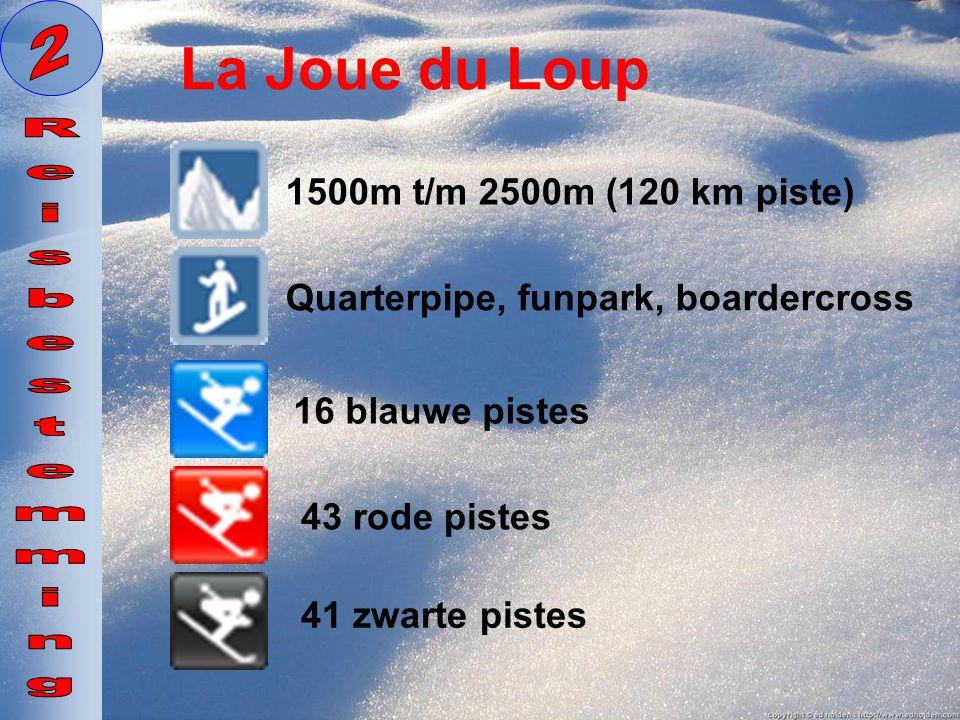 La Joue du Loup 1500m t/m 2500m (120 km piste) Quarterpipe, funpark, boardercross 16 blauwe pistes 43 rode pistes 41 zwarte pistes