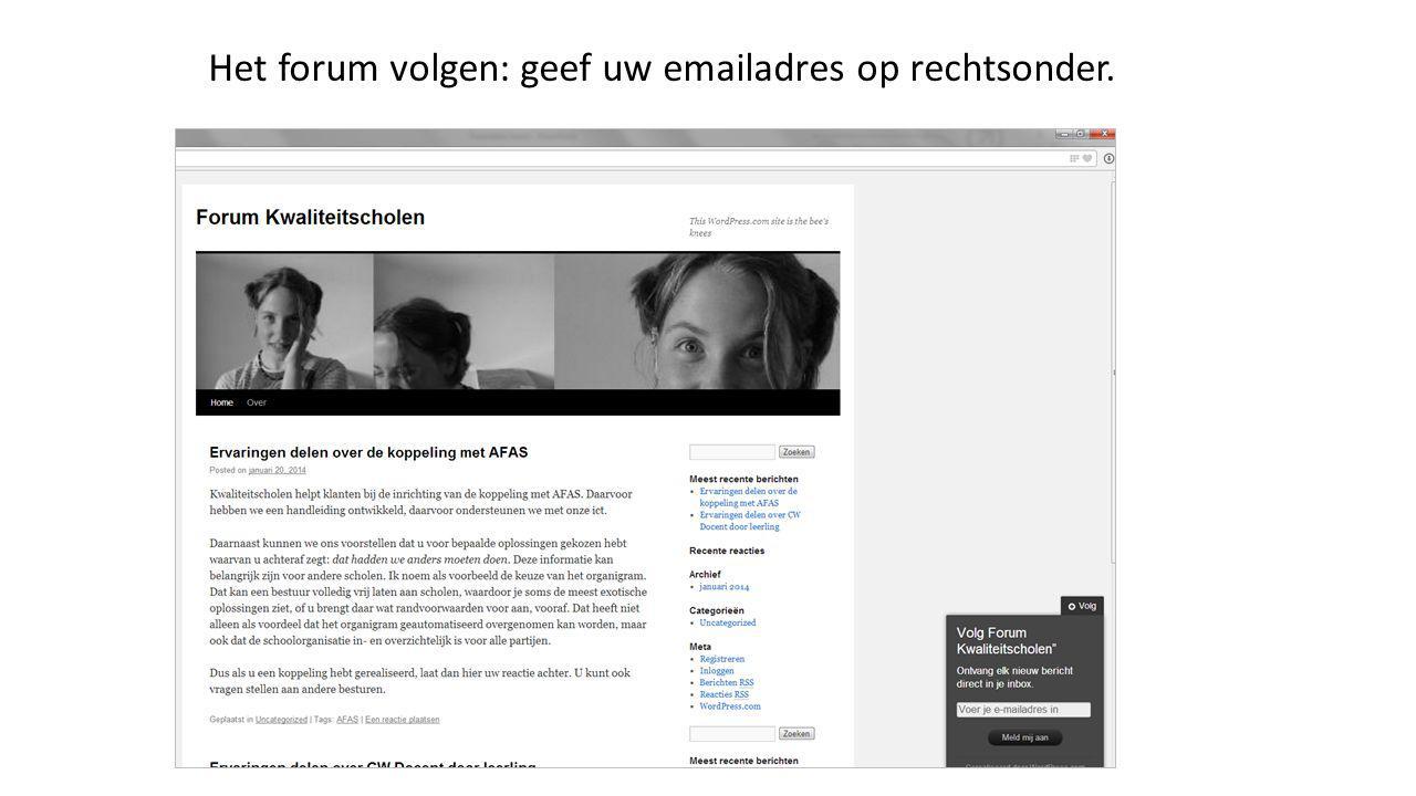 Het forum volgen: geef uw emailadres op rechtsonder.