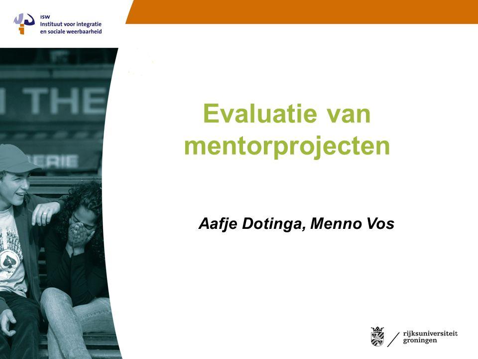 Evaluatie van mentorprojecten Aafje Dotinga, Menno Vos
