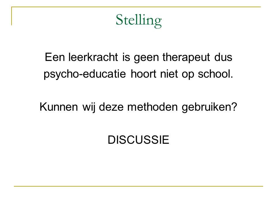 Stelling Een leerkracht is geen therapeut dus psycho-educatie hoort niet op school.