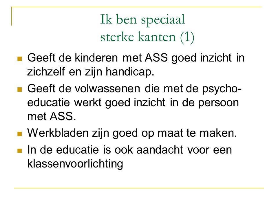 Ik ben speciaal sterke kanten (1)  Geeft de kinderen met ASS goed inzicht in zichzelf en zijn handicap.