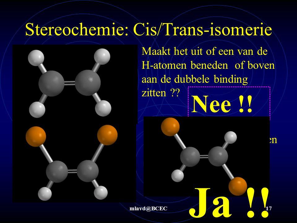 mlavd@BCEC16 Isomerie: overzicht soorten isomerie Structuur- isomerie Stereo- isomerie Conformatie- isomerie Configuratie- isomerie Cis/Trans- isomeri