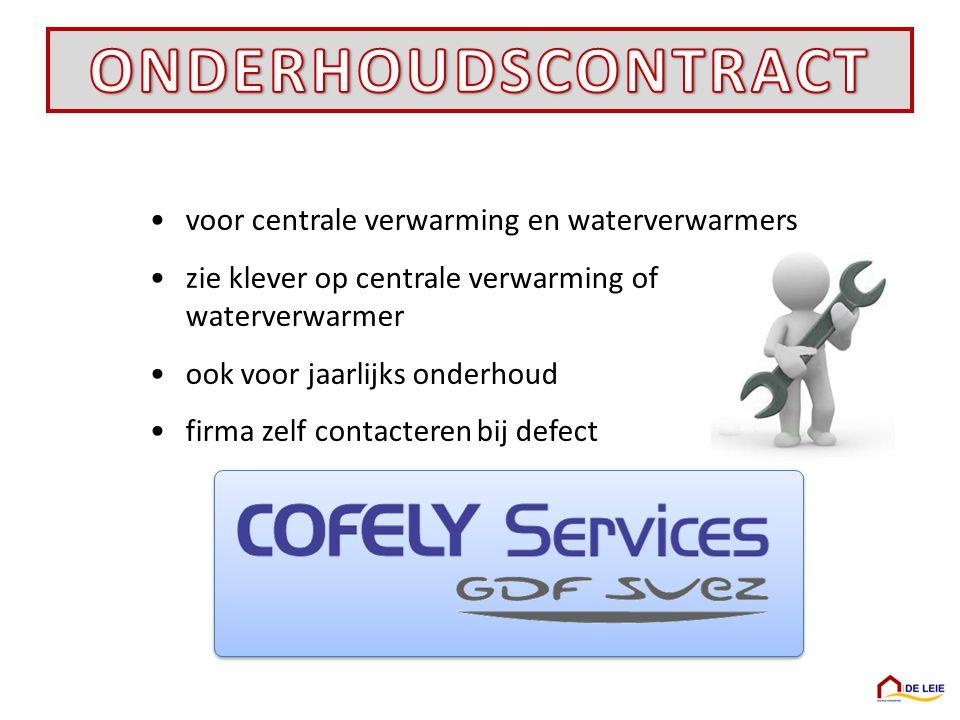 •voor centrale verwarming en waterverwarmers •zie klever op centrale verwarming of waterverwarmer •ook voor jaarlijks onderhoud •firma zelf contacteren bij defect