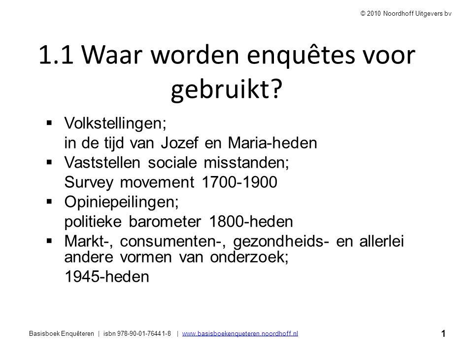 1 Basisboek Enquêteren | isbn 978-90-01-76441-8 | www.basisboekenqueteren.noordhoff.nlwww.basisboekenqueteren.noordhoff.nl © 2010 Noordhoff Uitgevers