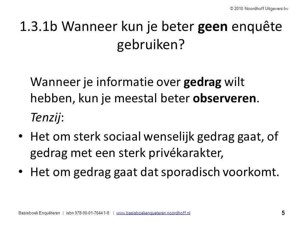 5 Basisboek Enquêteren | isbn 978-90-01-76441-8 | www.basisboekenqueteren.noordhoff.nlwww.basisboekenqueteren.noordhoff.nl © 2010 Noordhoff Uitgevers