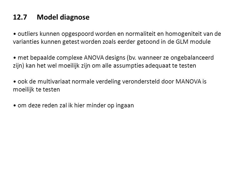 12.7Model diagnose • outliers kunnen opgespoord worden en normaliteit en homogeniteit van de varianties kunnen getest worden zoals eerder getoond in d
