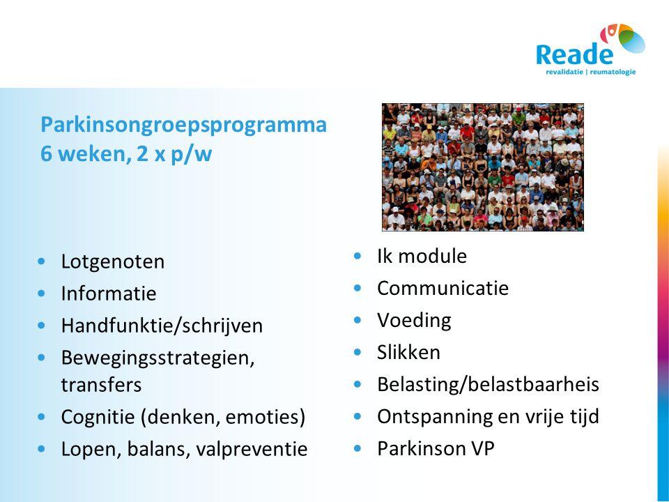 Parkinsongroepsprogramma 6 weken, 2 x p/w •Lotgenoten •Informatie •Handfunktie/schrijven •Bewegingsstrategien, transfers •Cognitie (denken, emoties) •