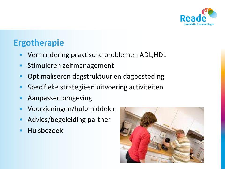 Ergotherapie •Vermindering praktische problemen ADL,HDL •Stimuleren zelfmanagement •Optimaliseren dagstruktuur en dagbesteding •Specifieke strategiëen