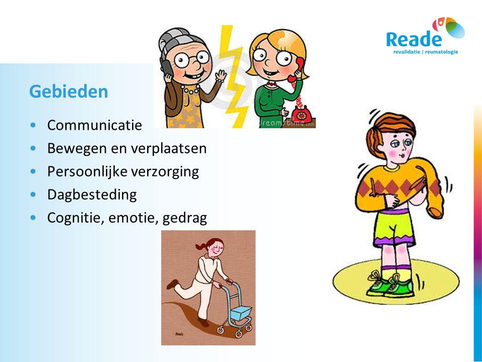 Gebieden •Communicatie •Bewegen en verplaatsen •Persoonlijke verzorging •Dagbesteding •Cognitie, emotie, gedrag