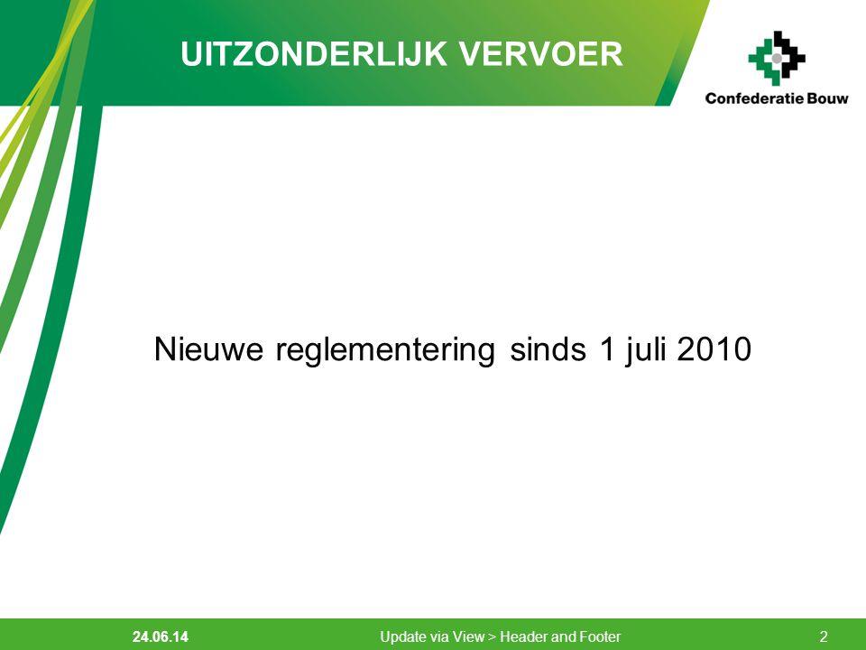 24.06.14 Update via View > Header and Footer2 UITZONDERLIJK VERVOER Nieuwe reglementering sinds 1 juli 2010