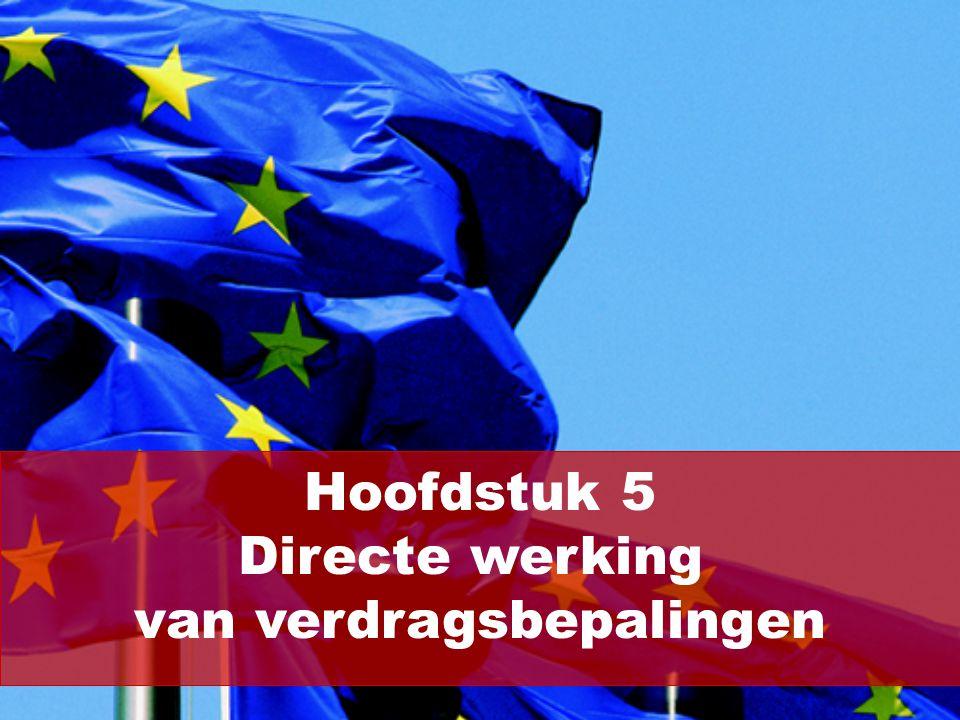 Hoofdstuk 5 Directe werking van verdragsbepalingen