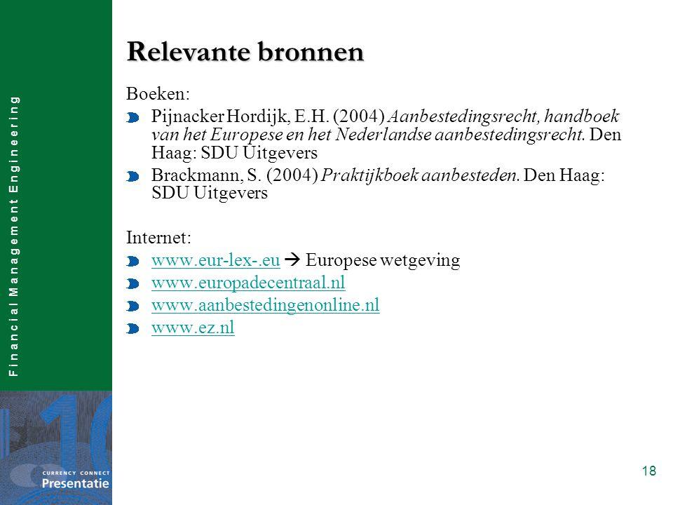 F i n a n c i a l M a n a g e m e n t E n g i n e e r i n g 18 Boeken: Pijnacker Hordijk, E.H.