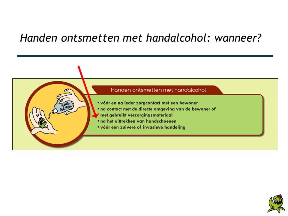 II. Handhygiëne > Handen ontsmetten met handalcohol: wanneer?