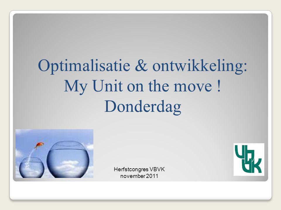 Lieven Van Daele Koenraad Van Mierlo Uitgangspunt: - theoretisch onderbouwd en pragmatisch model Vertaalslag: - praktijkverhaal, zowel naar afdeling als wijzigende rol van hoofdverpleegkundige hoofdverpleegkundige - doorheen een ontwikkelingsproces Optimalisatie & ontwikkeling: My Unit on the move .