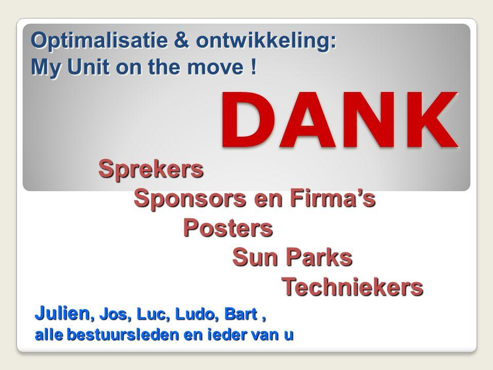 DANKDANK Sprekers Sprekers Sponsors en Firma's Posters Sun Parks Techniekers Julien, Jos, Luc, Ludo, Bart, alle bestuursleden en ieder van u Optimalis