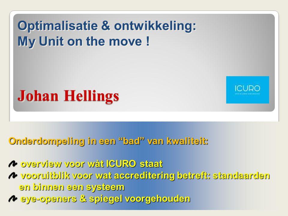 """Johan Hellings Onderdompeling in een """"bad"""" van kwaliteit: overview voor wàt ICURO staat overview voor wàt ICURO staat vooruitblik voor wat accrediteri"""