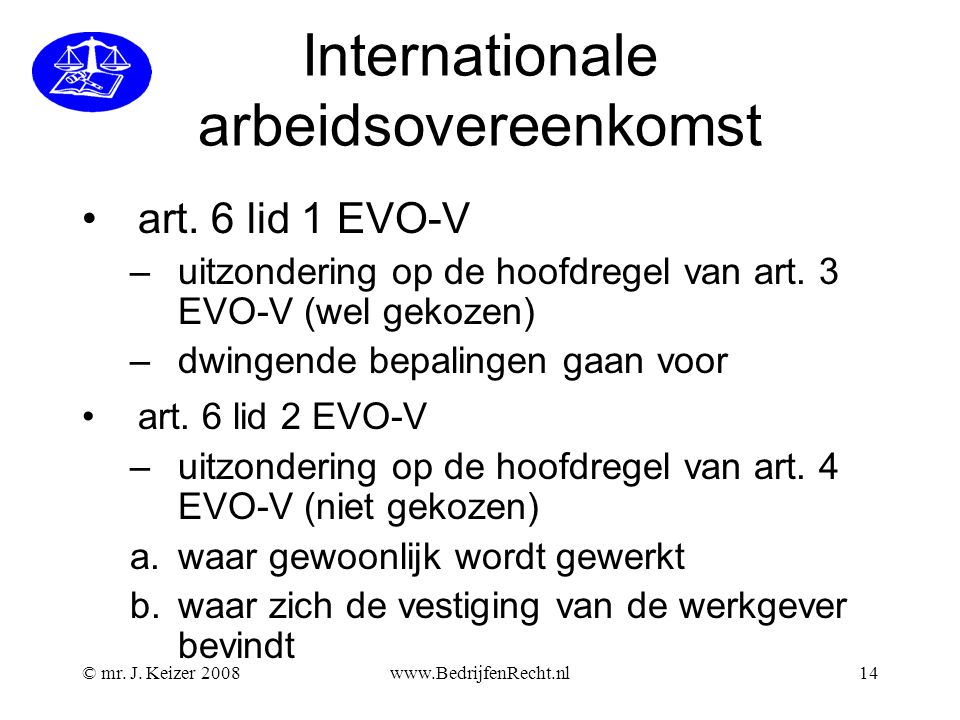 © mr.J. Keizer 2008www.BedrijfenRecht.nl14 Internationale arbeidsovereenkomst •art.