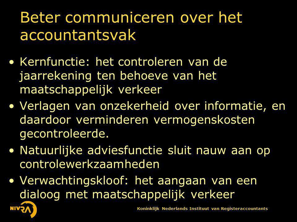 Koninklijk Nederlands Instituut van Registeraccountants Geen woorden maar daden •Aanscherpen kwaliteitssystemen binnen de kantoren •Invoering nieuwe onafhankelijkheidsregels: •Maar: wanneer ben je onafhankelijk?