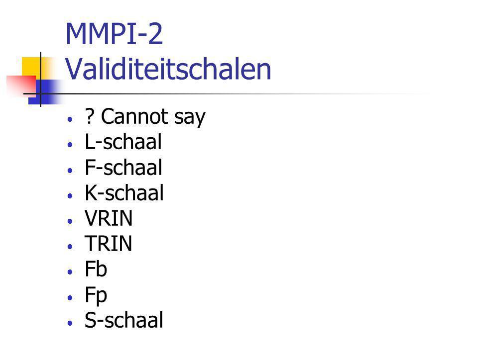 MMPI-2 Validiteitschalen • .