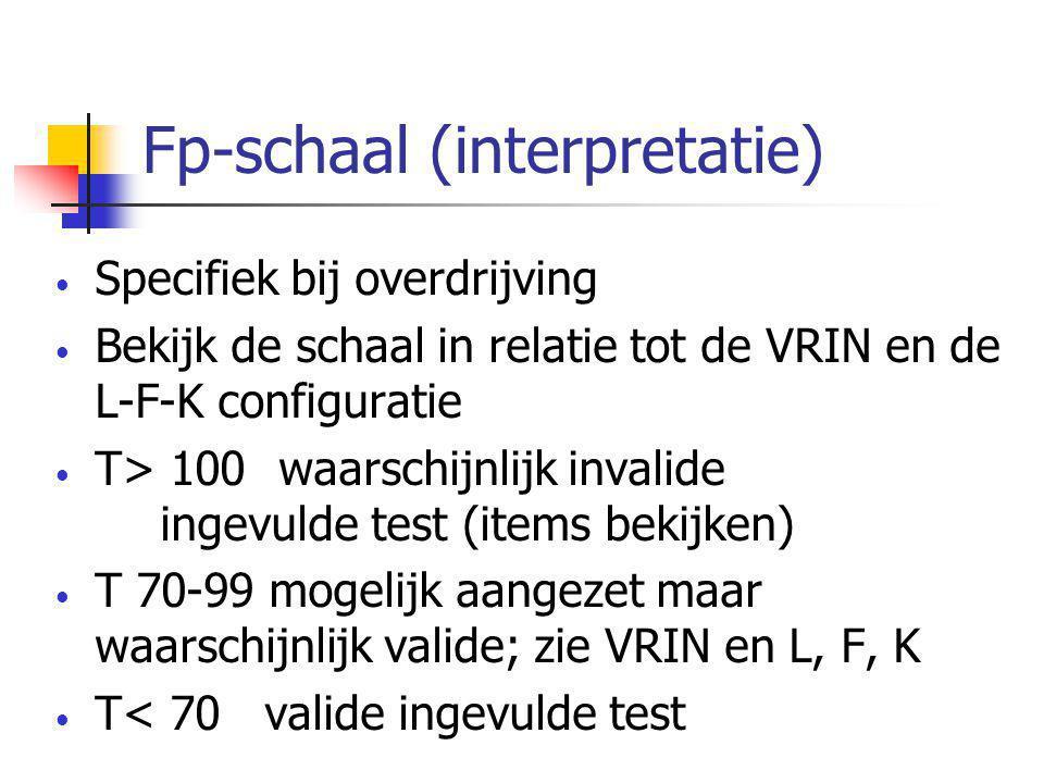 Fp-schaal (interpretatie) • Specifiek bij overdrijving • Bekijk de schaal in relatie tot de VRIN en de L-F-K configuratie • T> 100 waarschijnlijk invalide ingevulde test (items bekijken) • T 70-99 mogelijk aangezet maar waarschijnlijk valide; zie VRIN en L, F, K • T< 70valide ingevulde test