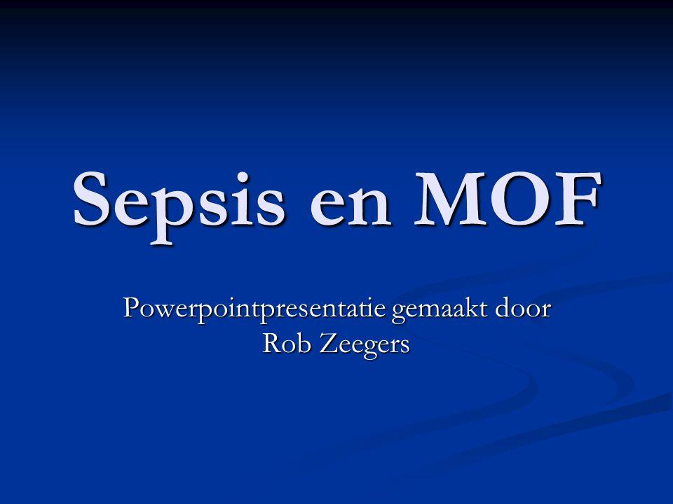 Sepsis en MOF Powerpointpresentatie gemaakt door Rob Zeegers