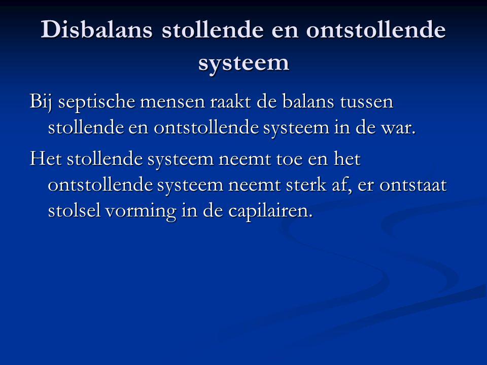 Disbalans stollende en ontstollende systeem Bij septische mensen raakt de balans tussen stollende en ontstollende systeem in de war. Het stollende sys