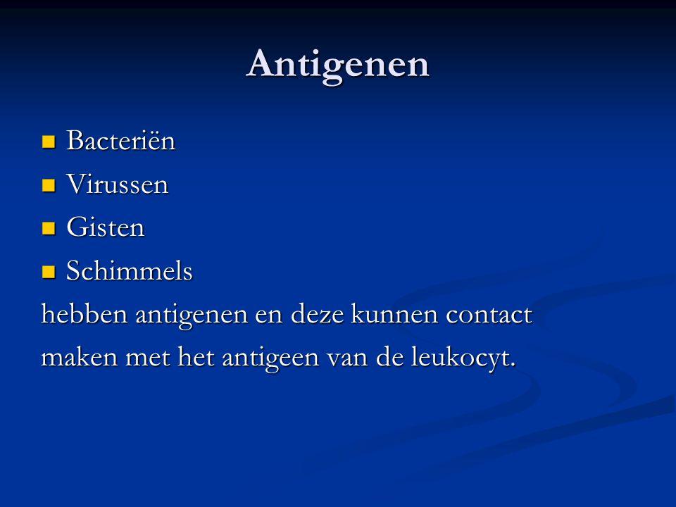 Antigenen  Bacteriën  Virussen  Gisten  Schimmels hebben antigenen en deze kunnen contact maken met het antigeen van de leukocyt.