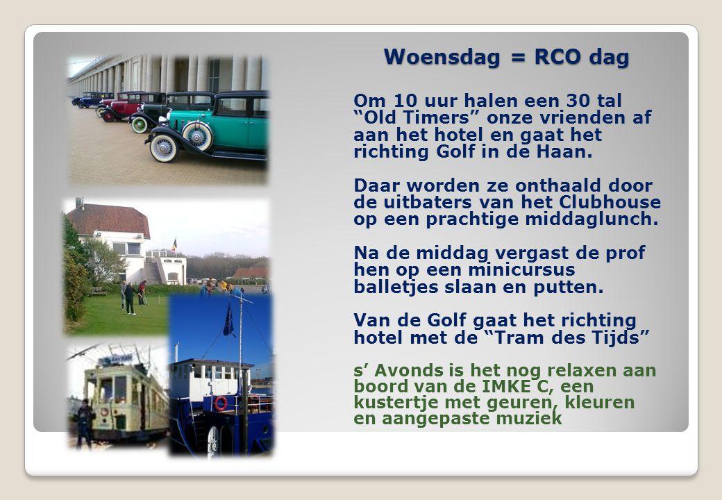 """Woensdag = RCO dag Om 10 uur halen een 30 tal """"Old Timers"""" onze vrienden af aan het hotel en gaat het richting Golf in de Haan. Daar worden ze onthaal"""