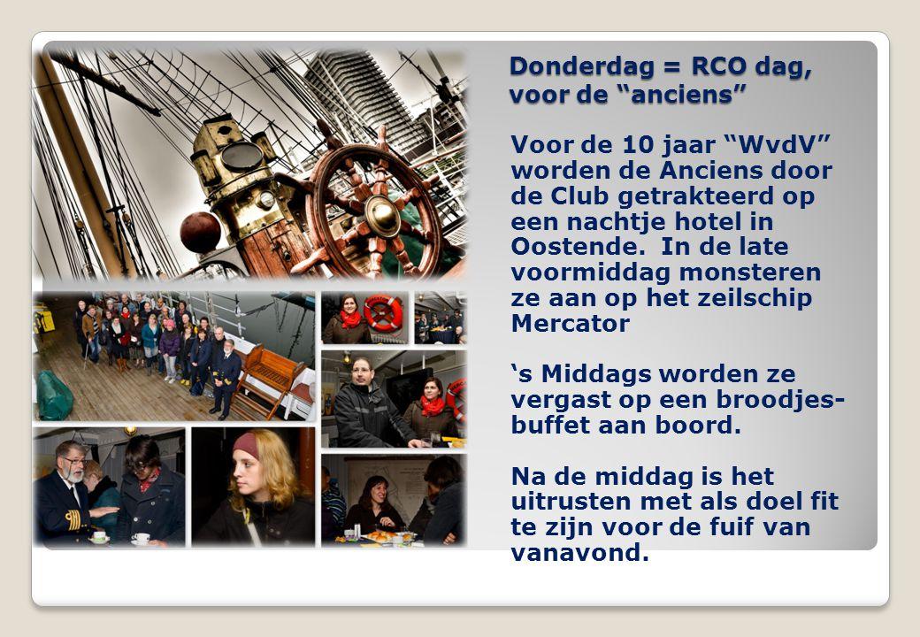 """Donderdag = RCO dag, voor de """"anciens"""" Voor de 10 jaar """"WvdV"""" worden de Anciens door de Club getrakteerd op een nachtje hotel in Oostende. In de late"""