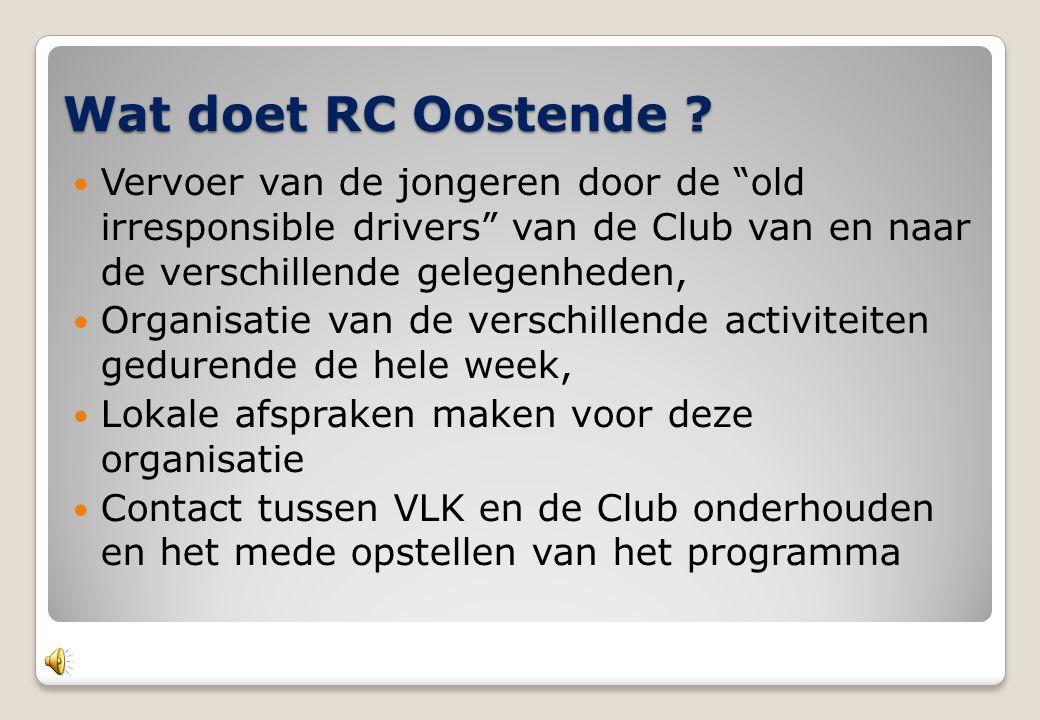 """Wat doet RC Oostende ?  Vervoer van de jongeren door de """"old irresponsible drivers"""" van de Club van en naar de verschillende gelegenheden,  Organisa"""