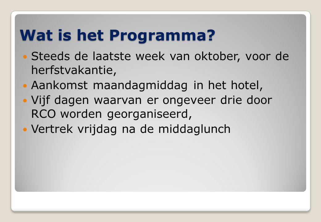 Wat is het Programma?  Steeds de laatste week van oktober, voor de herfstvakantie,  Aankomst maandagmiddag in het hotel,  Vijf dagen waarvan er ong