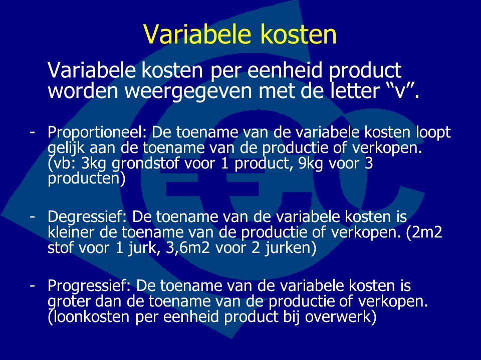 """Variabele kosten Variabele kosten per eenheid product worden weergegeven met de letter """"v"""". -Proportioneel: De toename van de variabele kosten loopt g"""