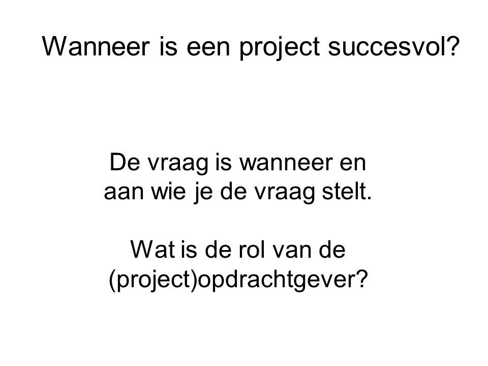 De vraag is wanneer en aan wie je de vraag stelt. Wat is de rol van de (project)opdrachtgever? Wanneer is een project succesvol?