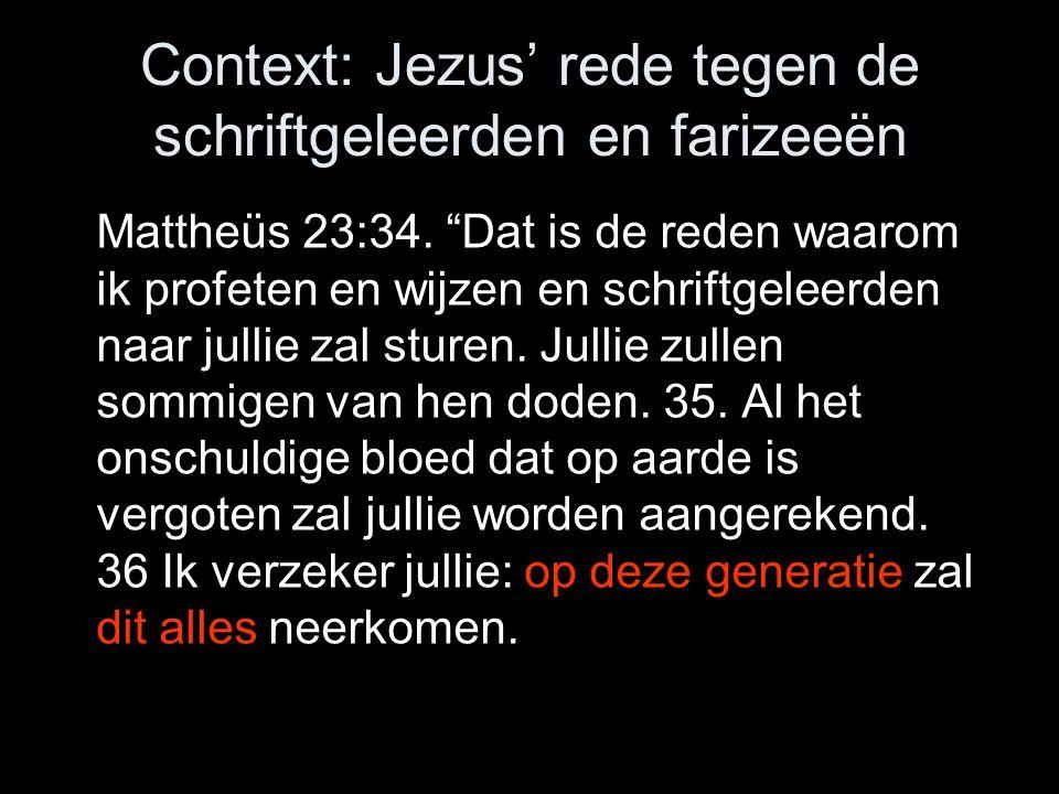 Context: Jezus' rede tegen de schriftgeleerden en farizeeën Mattheüs 23:34.