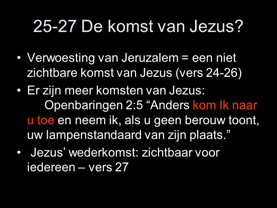 25-27 De komst van Jezus.