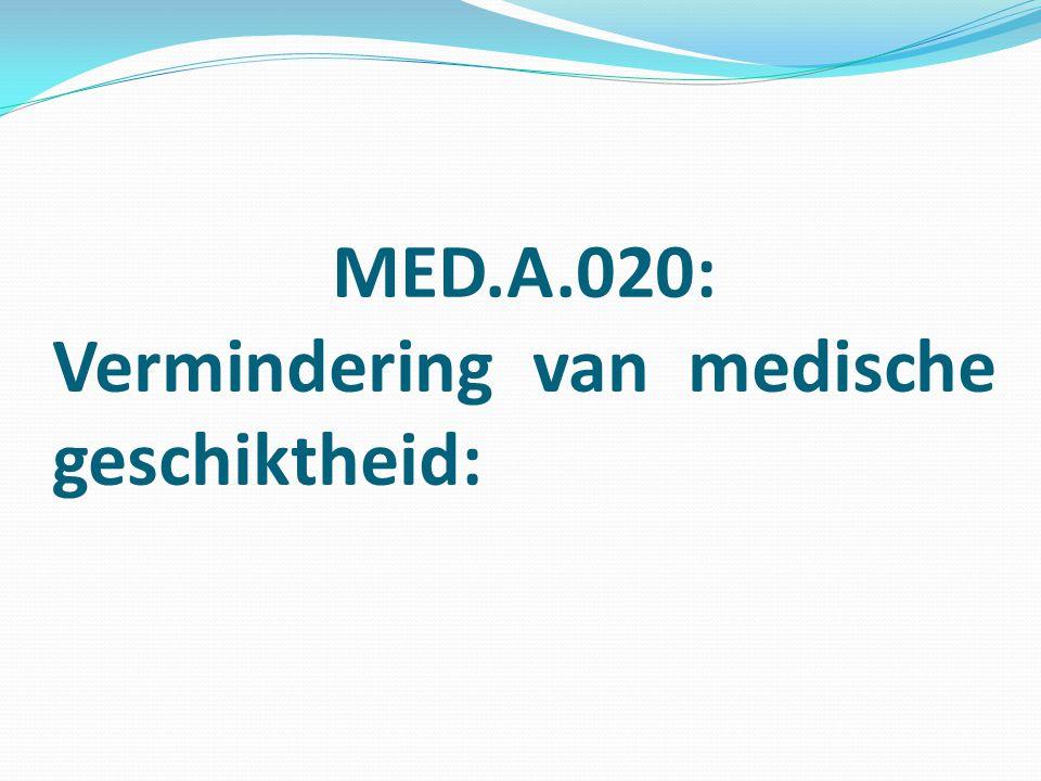 MED.A.020: Vermindering van medische geschiktheid: