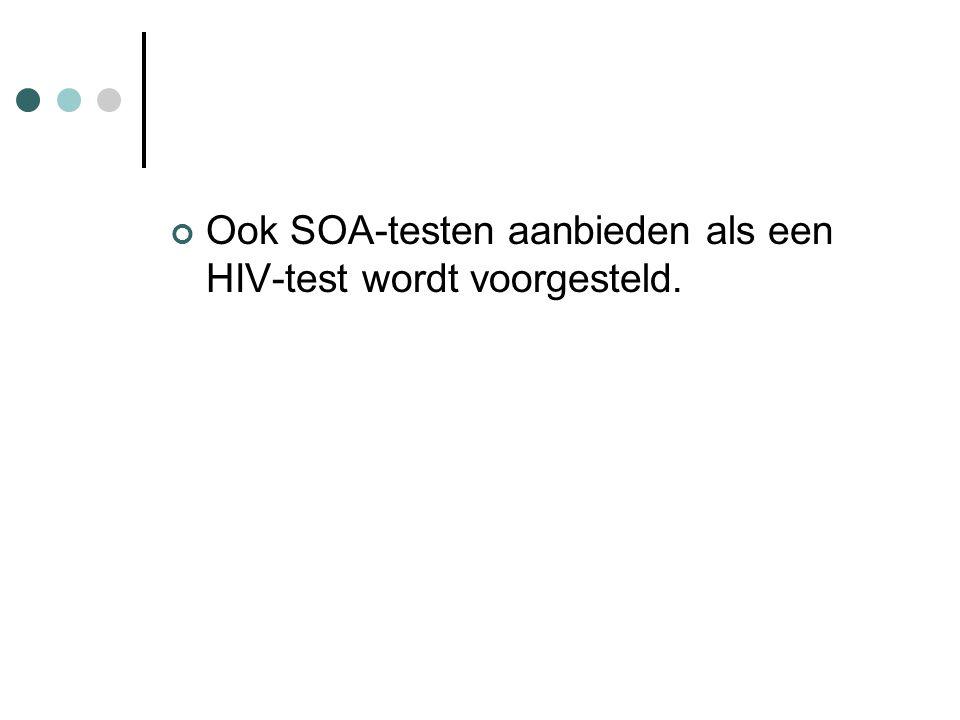 Ook SOA-testen aanbieden als een HIV-test wordt voorgesteld.