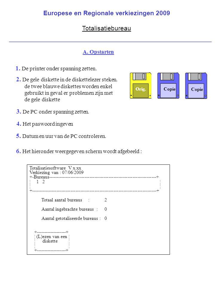 A. Opstarten Totalisatiesoftware V x.xx Verkiezing van : 07/06/2009 +-Bureaus--------------------------------------------------------------------+ ¦ 1
