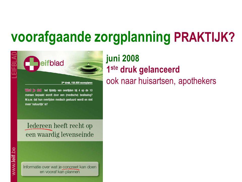 juni 2008 1 ste druk gelanceerd ook naar huisartsen, apothekers