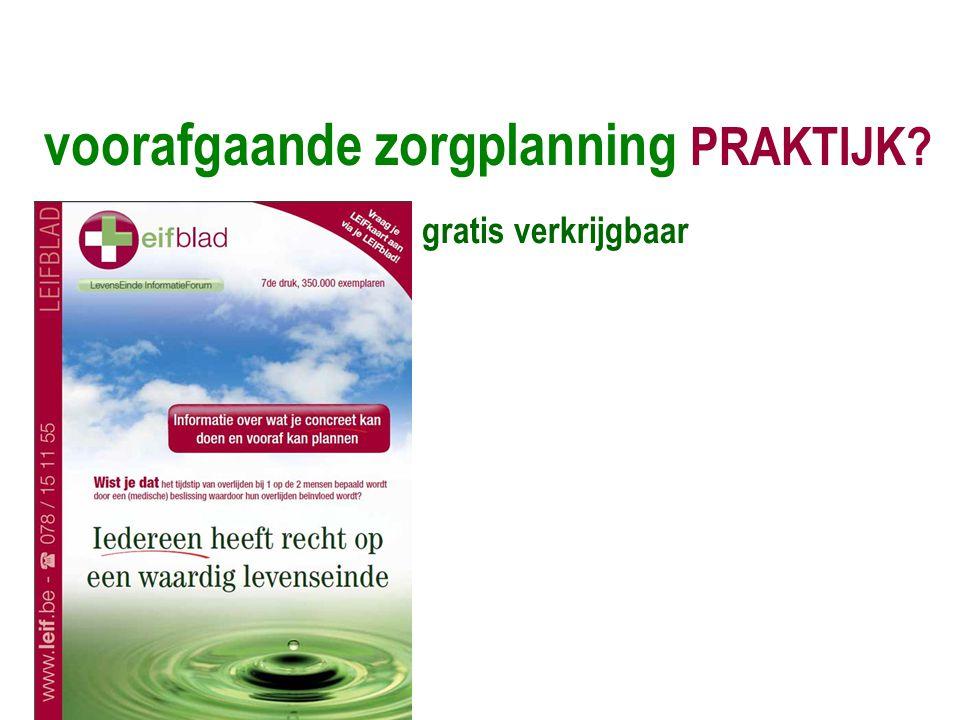 voorafgaande zorgplanning PRAKTIJK? gratis verkrijgbaar