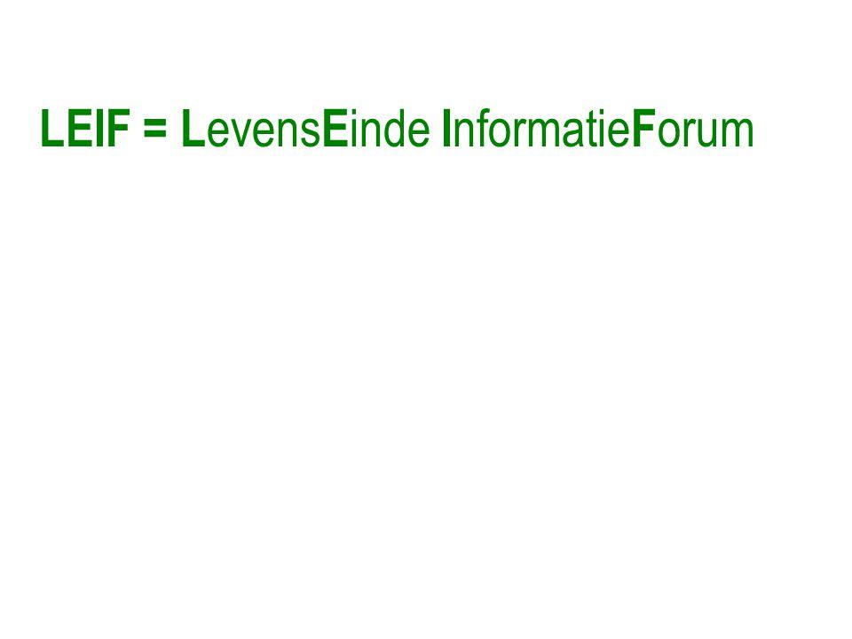 LEIF = L evens E inde I nformatie F orum