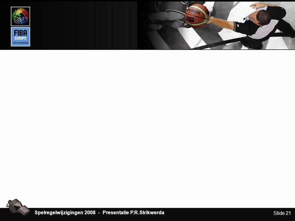 Slide 21 Spelregelwijzigingen 2008 - Presentatie P.R.Strikwerda