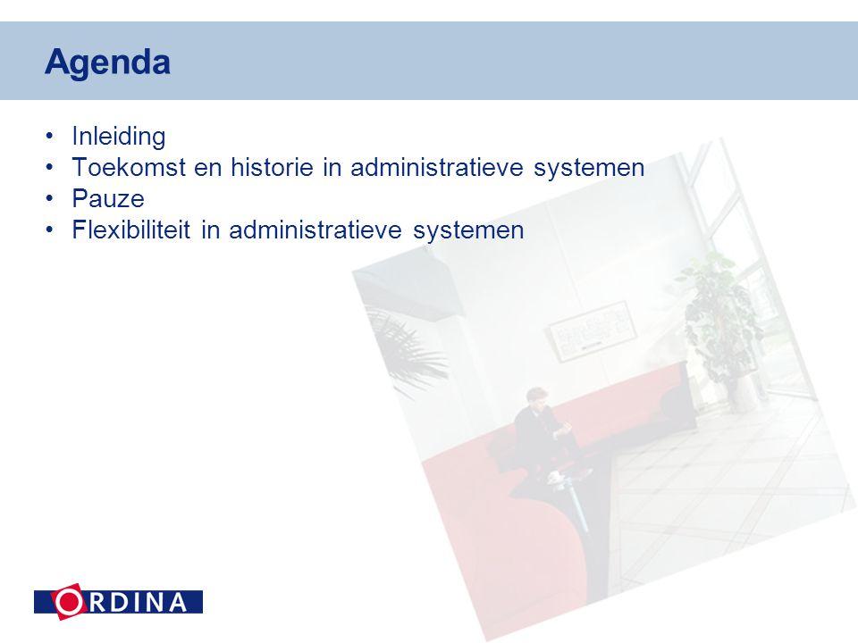 Agenda •Inleiding •Toekomst en historie in administratieve systemen •Pauze •Flexibiliteit in administratieve systemen