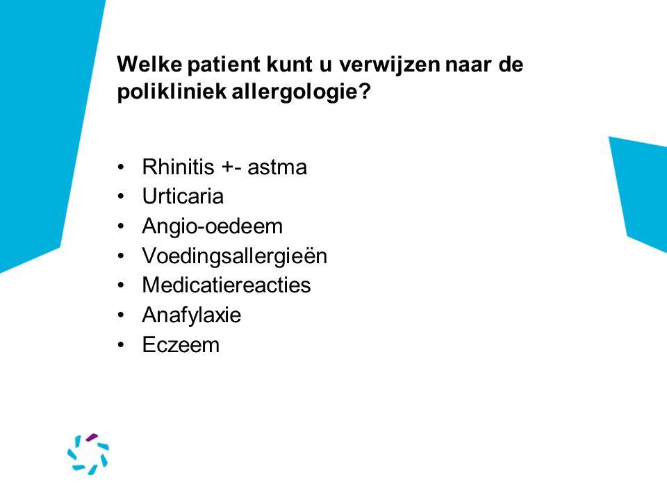 Welke patient kunt u verwijzen naar de polikliniek allergologie.